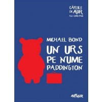 Un urs pe nume Paddington - Michael Bond - Editura Art
