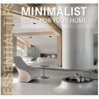 Minimalist Ideas for your Home Essential Tips