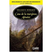 Casa de la marginea Abisului - William H. Hodgson - Editura Corint