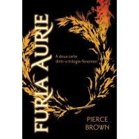 Furia Rosie. Furia Aurie Vol 2 - Pierce Brown - Editura Art