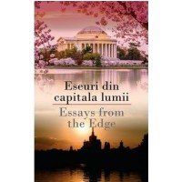 Eseuri din capitala lumii/ Essays from the Edge - Ioana Lee - Editura Rao