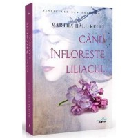 Cand infloreste liliacul - Bestseller