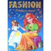 Fashion. Printese mari - Editura Dorinta