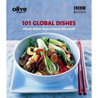 101 Global Dishes. Classic dishes from around the world - Editura BBC Books