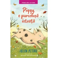 Piggy, o purcelusa isteata - Helen Peters - Editura Litera