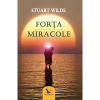 Forta. Miracole - Stuart Wilde - Editura For You