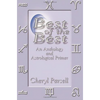 Best of the Best. An Anthology and Astrological Primer - Cheryl Parsell - Editura Blue Dolphin