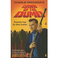 Dawn of the Dumb - Charlie Brooker's - Editura Faber and faber