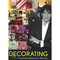 Decorating with Laurence Llewelyn-Bowen - Laurence Llewelyn-Bowen - Editura Quadrille Publishing Limited