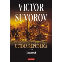 Ultima republica. Dezastrul, Vol. 3