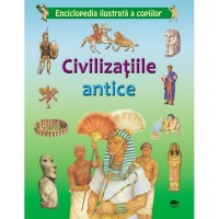 Enciclopedia ilustrata a copiilor - Civilizatiile antice