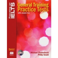 Focusing on IELTS. General Training Practice Tests with Key + Audio CD Pack
