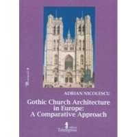 Gothic Church Architecture in Europe: A Comparative Approach