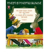 Povesti si povestiri engleze Volumul I - English fairy tales and stories (editie bilingva)