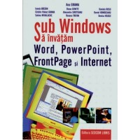 Sub Windows sa invatam Word, PowerPoint, FrontPage si Internet