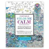 Portable Color Me Calm: 70 Coloring Templates for Meditation and Relaxation - Editura Race Point
