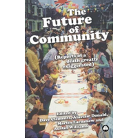 The Future of Community. Reports of a Death Greatly Exaggerated - Dave Clements - Editura Pluto Press