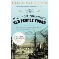 The Mill for Grinding Old People Young - Glenn Patterson - Editura Faber & Faber