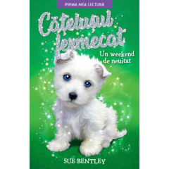Catelusul fermecat. Un weekend de neuitat - Sue Bentley - Editura Litera