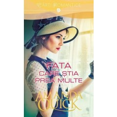 Fata care stia prea multe (The Girl Who Knew Too much) - Amanda Quick - Editura Litera