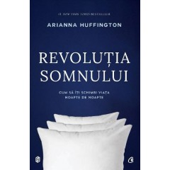 Revolutia somnului / The Sleep Revolution: Transforming Your Life, One Night at a Time