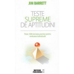 Teste supreme de aptitudini - Jim Barrett - Editura Meteor Press