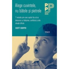 Alege cuvintele, nu batele si pietrele. 7 metode prin care copilul tau sa se descurce cu hartuirea, conflictul si alte situatii dificile / Sticks and Stones. 7 Ways Your Child Can Deal with Teasing, Conflict and Other Hard Times
