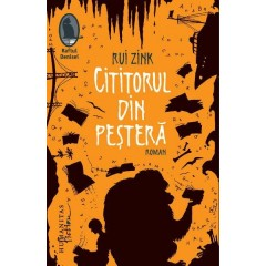 Cititorul din pestera - Rui Zink - Editura Humanitas Fiction