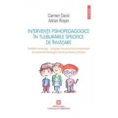 Interventii psihopedagogice in tulburarile specifice de invatare - Carmen David, Adrian Rosan