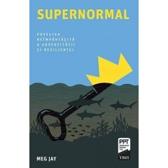 Supernormal (Supernormal: The Untold Story of Adversity and Resilience) - Meg Jay - Editura Trei