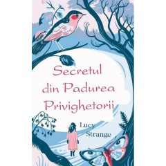 Secretul din Padurea Privighetorii (The Secret of Nightingale Wood) - Lucy Strange - Editura Rao