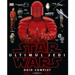 Star Wars: Ultimul Jedi - Ghid complet / Star Wars. The Last Jedi. The Visual Dictionary