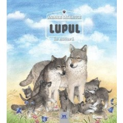 Animale salbatice in natura. Lupul - Editura Didactica Publishing House