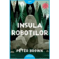 Insula robotilor - Peter Brown - Editura Art