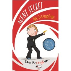Agent secret din intamplare - Tom McLaughlin - Editura Aramis