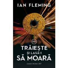 Traieste si lasa-i sa moara (Live and Let Die) - Ian Fleming - Editura Rao