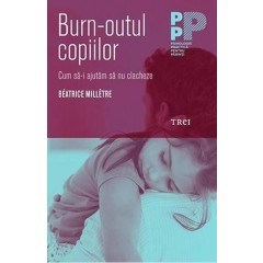 Burn-outul copiilor: Cum sa-i ajutam sa nu clacheze / Le burn-out des enfants. Comment eviter qu'ils ne craquent