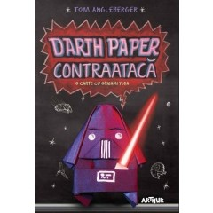 Darth Paper contraataca - Tom Angleberger - Editura Art
