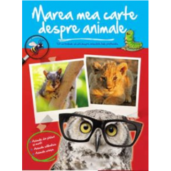 Marea mea carte despre animale - Editura Arc