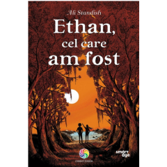 Ethan, cel care am fost - Ali Standish - Editura Corint