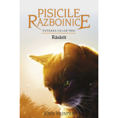 Pisicile Razboinice. Vol.18: Rasarit - Erin Hunter - Editura All