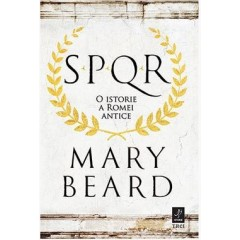 SPQR. O istorie a Romei antice / SPQR. A History of Ancient Rome