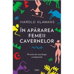 In apararea femeii cavernelor. Povestiri de neurologie evolutionista / Strange Behavior: Tales of Evolutionary Neurology