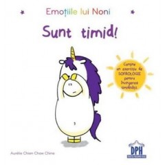 Emotiile lui Noni. Sunt timid! - Aurelie Chien Chow Chine - Editura Didactica Publishing House