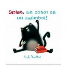 Splat, un cotoi ca un zgamboi! - Rob Scotton - Editura Art