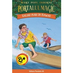 Valuri mari in Hawaii. Portalul magic - Mary Pope Osborne - Editura Paralela 45