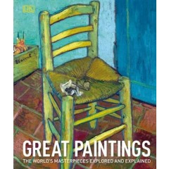 Great paintings. The world's masterpieces explored and explained - Editura Dorling Kindersley
