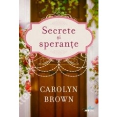 Secrete si sperante - Carolyn Brown - Editura Litera