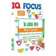 IQ FOCUS - In jurul meu. Nivel Junior
