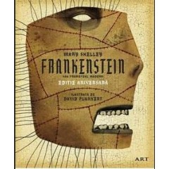 Frankenstein sau prometeul modern - Mary Shelley - Editura Art